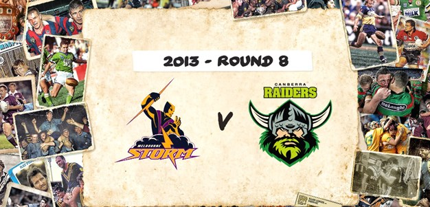Footy Flashback: 2013 Rd 8 Storm v Raiders